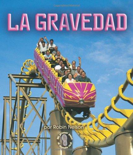 La Gravedad (Mi Primer Pasa Al Mundo Real / First Step Nonfiction) por Robin Nelson