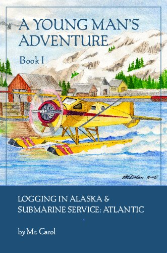 a-young-mans-adventure-book-i-logging-in-alaska-sub-service-atlantic-english-edition