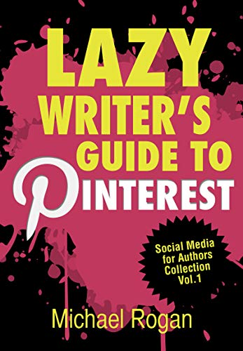 Lazy Writers Guide to Pinterest | Social Media for Authors ...