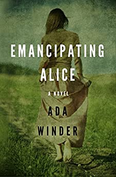 Emancipating Alice: A Novel by [Winder, Ada]