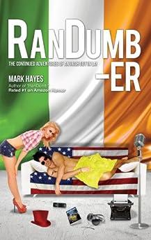 RanDumb-er: The Continued Adventures of an Irish Guy in LA! (RanDumb Adventures) by [Hayes, Mark]