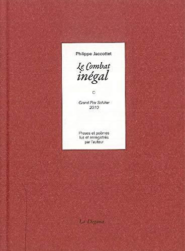 Le Combat inégal (+CD) par  Philippe Jaccottet
