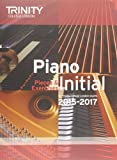 Piano Initial 2015-2017: Pieces & Exercises (Piano Exam Repertoire)