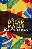 Dream Maker - Rio de Janeiro (Dream Maker City 11)
