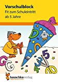 Vorschulblock - Fit zum Schuleintritt ab 5 Jahre (Übungsmaterial für Kindergarten und Vorschule, Band 625)
