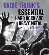 Eddie Trunk's Essential Hard Rock and Heavy Metal Volume II by Eddie Trunk (2013-09-24)