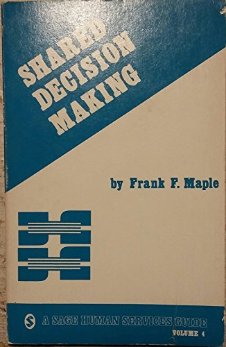 Shared Decision Making (SAGE Human Services Guides)