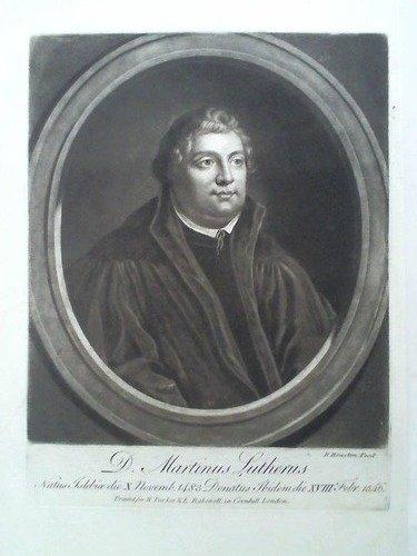 D. Martin Lutherus. Natus Islebioe die X. Novemb. 1483 Danatus Ibidem die XVIII Febr. 1546 -...