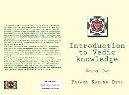 Introduction to Vedic knowledge (Volume 2) (English Edition) di [Devi, Parama Karuna]