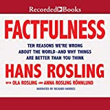 Factfulness - Ten Reasons We're Wrong About the World - and Why Things Are Better Than You Think - Format Téléchargement Audio - 0,00 €