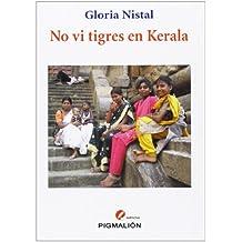No Vi Tigres En Kerala (Narrativa)
