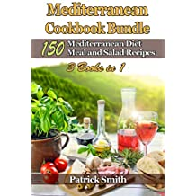 Mediterranean Cookbook Bundle: 150 Mediterranean Diet Meal and Salad Recipes (Mediterranean Diet, Mediterranean Recipes, European Food, Low Cholesterol 4) (English Edition)