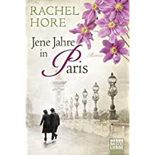 Jene Jahre in Paris: Roman