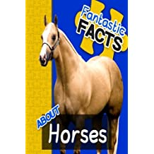 Fantastic Facts About Horses: Illustrated Fun Learning For Kids