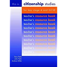 Citizenship Studies for Key Stage 4 and GCSE Teacher's Resource Book: Citizenship Studies for GCSE: Teacher's Book (This is Citizenship)