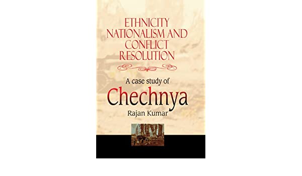 Ethnicity, Nationalism and Conflict Resolution