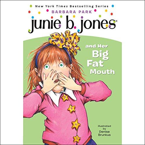 Junie B. Jones and Her Big Fat Mouth, Book 3  Audiolibri