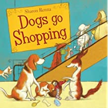 Dogs Go Shopping by Rentta, Sharon (2010) Paperback