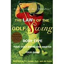 The Laws of the Golf Swing: Body-Type Your Swing and Master Your Game