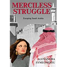 Merciless Struggle: Escaping Saudi Arabia (The Nightmare Trilogy Book 2) (English Edition)