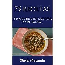 75 recetas sin gluten, sin lactosa y sin huevo