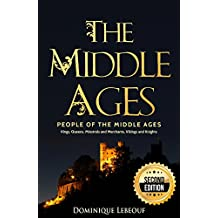 The Middle Ages: People of The Middle Ages - Kings, Queens, Minstrels and Merchants, Vikings and Knights - 2nd Edition (English Edition)