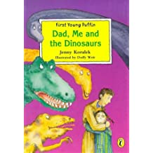 Dad, Me and the Dinosaurs (First Young Puffin) by Jenny Koralek (25-Jun-1998) Paperback