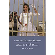 Warriors, Witches, Whores: Women in Israeli Cinema (Contemporary Approaches to Film and Media Series) (English Edition)