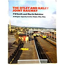 The Otley and Ilkley Joint Railway