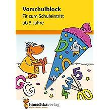 Vorschulblock - Fit zum Schuleintritt ab 5 Jahre (Übungsmaterial für Kindergarten und Vorschule)