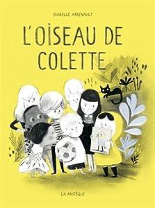 vignette de 'L'oiseau de Colette (Isabelle Arsenault)'