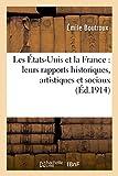 Les États-Unis et la France : leurs rapports historiques, artistiques et sociaux