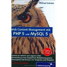 Web Content Management mit PHP 5 und MySQL 5 (Galileo Computing)
