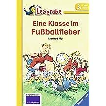 Eine Klasse im Fußballfieber (Leserabe - Schulausgabe in Broschur)