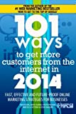 101 Ways to Get More Customers from the Internet in 2014: Fast, effective and future-proof online marketing strategies for businesses: Volume 3 (Online Marketing Guides from Exposure Ninja)