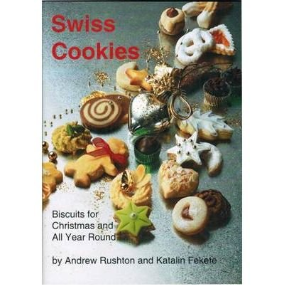 Swiss Cookies: Biscuits for Christmas and All Year Round (Paperback) - Common