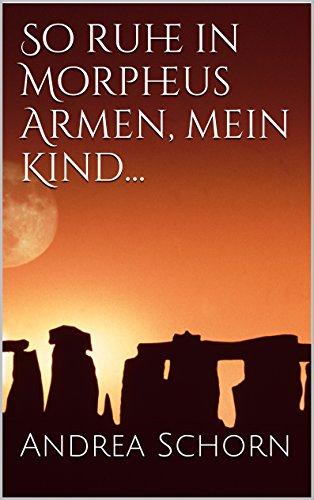 Buchseite und Rezensionen zu 'So ruhe in Morpheus Armen, mein Kind' von Andrea Schorn