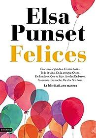 Felices: La felicidad, a tu manera par Elsa Punset