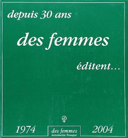 Mémoire de femmes 1974-2004 : Depuis 30 ans des femmes éditent...