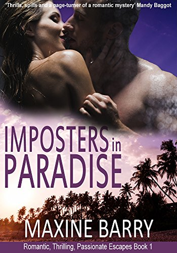 Imposters in Paradise (Romantic, Passionate, Thrilling Escapes Book 1) by [Barry, Maxine]