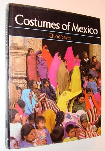 Costumes of Mexico [Hardcover] by Chloe Sayer