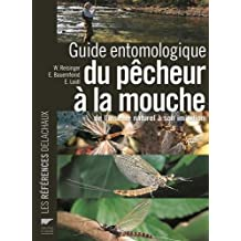 Guide entomologique du pêcheur à la mouche : De l'insecte naturel à son imitation