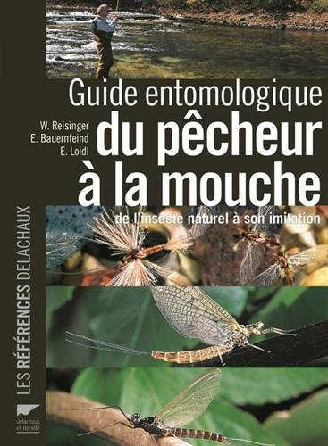 Guide entomologique du pcheur  la mouche. de l'insecte naturel  son imitation