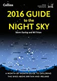 2016 Guide to the Night Sky: A month-by-month guide to exploring the skies above Britain and Ireland
