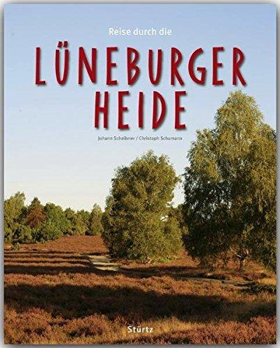 Reise durch die LÜNEBURGER HEIDE - Ein Bildband mit über 190 Bildern - STÜRTZ Verlag