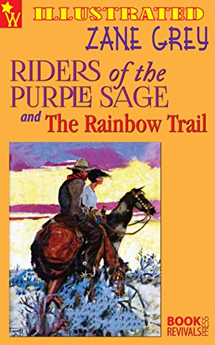 Riders of the purple sage and the rainbow trail ilustrated ebook riders of the purple sage and the rainbow trail ilustrated by grey fandeluxe Document