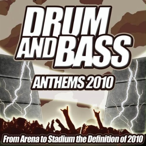 Drum and Bass Anthems 2010 - From Stadium to Dub Step Bass Line Club the Ultimate Drum & Bass Album