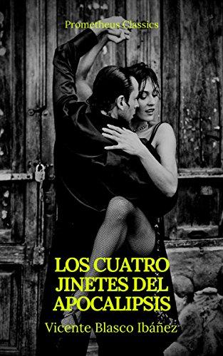 Los cuatro jinetes del Apocalipsis (Prometheus Classics) por Vicente Blasco Ibáñez