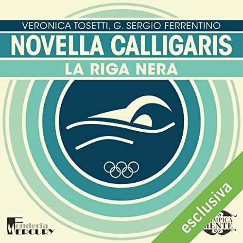 Novella Calligaris: La riga nera (Olimpicamente)  Audiolibri