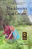 Blackberries & Cream